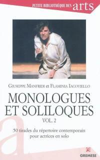 Monologues et soliloques. Vol. 2. 50 tirades du répertoire contemporain pour actrices en solo
