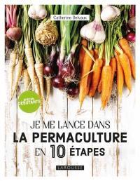 Je me lance dans la permaculture en 10 étapes