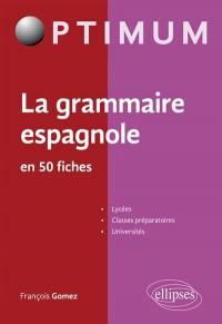 La grammaire espagnole en 50 fiches