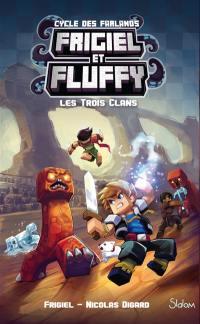 Frigiel et Fluffy. Volume 1, Les trois clans