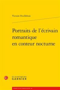 Portraits de l'écrivain romantique en conteur nocturne