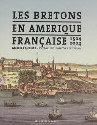 Les Bretons en Amérique française, 1504-2004