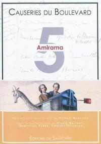 Causeries du boulevard. Volume 5, Amirama
