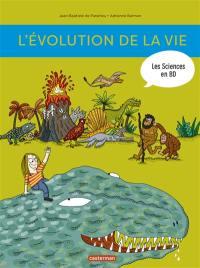 L'histoire de la vie en BD. Volume 1, L'évolution de la naissance de la Terre à nos jours