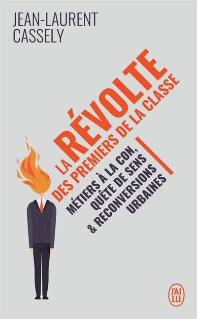 La révolte des premiers de la classe : métiers à la con, quête de sens & reconversions urbaines