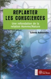 Replanter les consciences