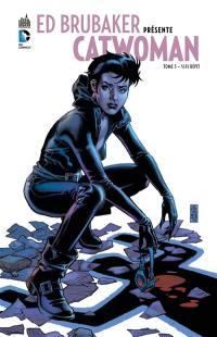Ed Brubaker présente Catwoman. Volume 3, Sans répit