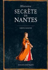 Histoire secrète de Nantes