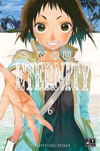 To your eternity. Volume 6,