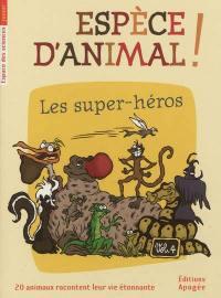 Espèce d'animal !. Volume 4, Les super-héros