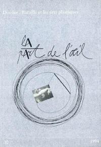 Part de l'oeil (La). n° 10, Bataille et les arts plastiques