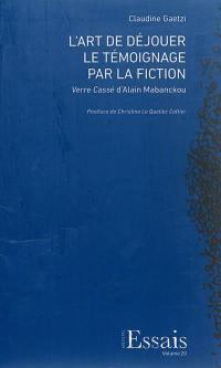 L'art de déjouer le témoignage par la fiction
