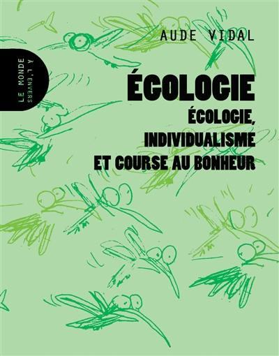 Egologie : écologie, individualisme et course au bonheur