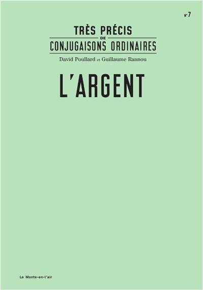 Très précis de conjugaisons ordinaires. Volume 7, L'argent