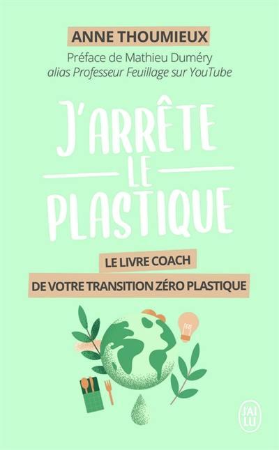 J'arrête le plastique : le livre-coach de votre transition zéro plastique