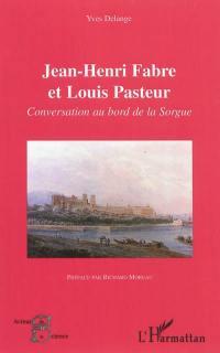 Jean-Henri Fabre et Louis Pasteur