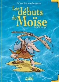 En plein dans le mythe. Volume 3, Les débuts de Moïse