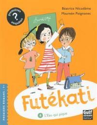 Futékati. Volume 4, L'eau qui pique
