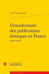 L'encadrement des publications érotiques en France (1920-1970)