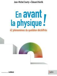 En avant la physique !