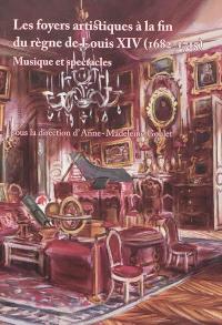 Les foyers artistiques à la fin du règne de Louis XIV (1682-1715)