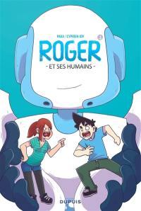 Roger et ses humains. Volume 1,
