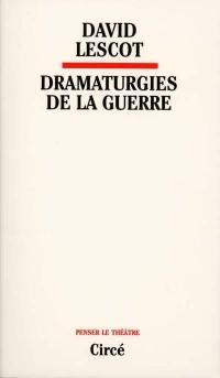 Dramaturgies de la guerre