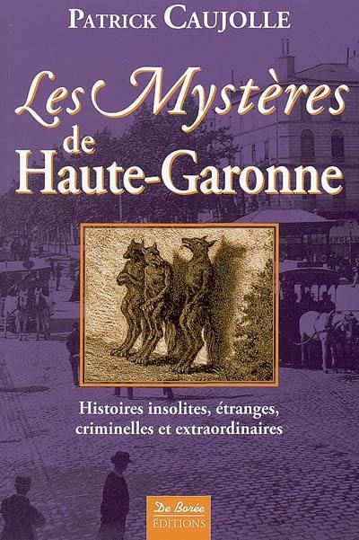 Les mystères de Haute-Garonne