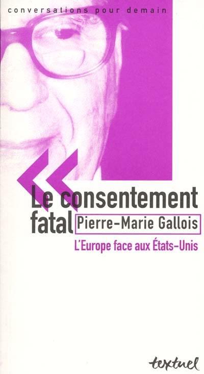 Le consentement fatal
