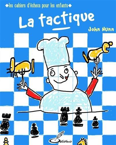 Les cahiers d'échecs pour les enfants. La tactique