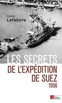 Les secrets de l'expédition de Suez