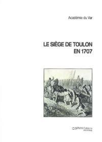 Le siège de Toulon en 1707