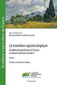 La transition agroécologique. Volume 1,
