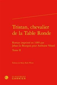 Tristan, chevalier de la Table ronde. Volume 2,