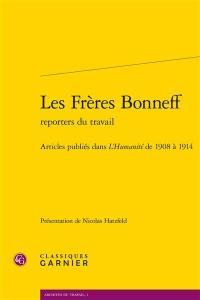 Les frères Bonneff, reporters du travail : articles publiés dans L'Humanité de 1908 à 1914