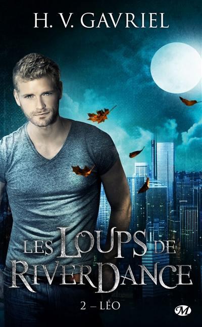 Les loups de Riverdance. Volume 2, Léo