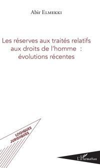 Les réserves aux traités relatifs aux droits de l'homme