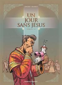 Un jour sans Jésus. Volume 2,
