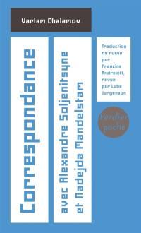 Correspondance avec Alexandre Soljenitsyne et Nadejda Mandelstam