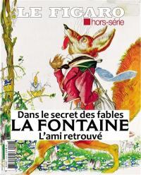 Le Figaro, hors-série, La Fontaine, l'ami retrouvé