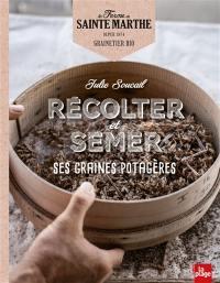 Récolter et semer ses graines potagères