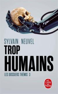 Les dossiers Thémis. Volume 3, Trop humains