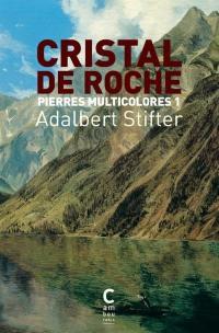 Pierres multicolores. Volume 1, Cristal de roche
