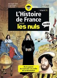 L'histoire de France pour les nuls en BD. Volume 2, De la guerre de Cent Ans à la veille de la Révolution !