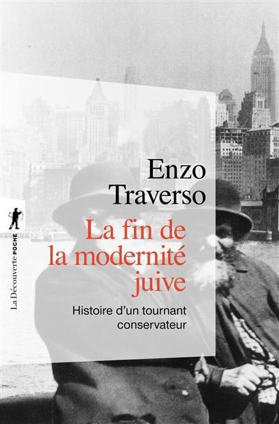 La fin de la modernité juive : histoire d'un tournant conservateur