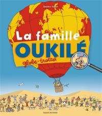 La famille Oukilé, La famille Oukilé globe-trotter