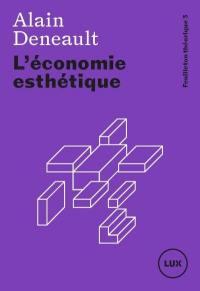 Feuilleton théorique. Volume 3, L'économie esthétique