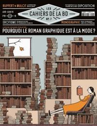 Les cahiers de la BD. n° 7, Pourquoi le roman graphique est à la mode ?