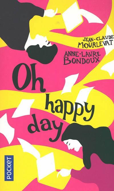Et je danse, aussi. Vol. 2. Oh happy day