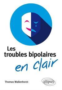 Les troubles bipolaires en clair
